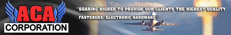ACA Corporation :: Soaring Higher To Provide Our Clients The Highest Quality Fasteners, Electronic Hardware and Electronic Components